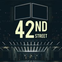 42nd Street — The West End Orchestra & Singers