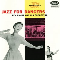 Jazz for Dancers — Ken Hanna and His Orchestra