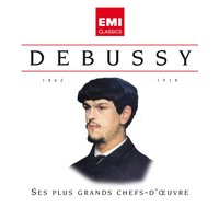 Debussy Ses plus grands chefs-d'oeuvre — Клод Дебюсси