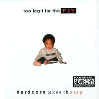 Too Legit For The Pit — Various Artists - Radical Records