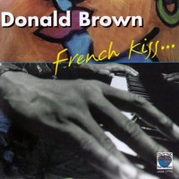 French Kiss — Donald Brown