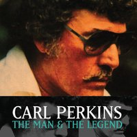 The Man And The Legend — C. Perkins