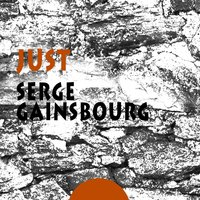 Just — Serge Gainsbourg