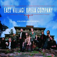 Olde School — East Village Opera Company