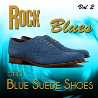 Rock, Blues and Blue Suede Shoes, Vol. 2 — сборник