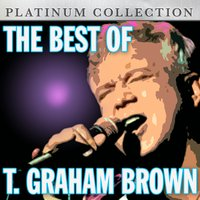 The Best of T. Graham Brown — T. Graham Brown