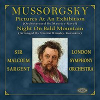 Mussorgsky: Pictures at an Exhibition & Night on Bald Mountain — Модест Петрович Мусоргский, London Symphony Orchestra (LSO), Sir Malcolm Sargent