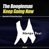 Keep Going Now — The Boogieman
