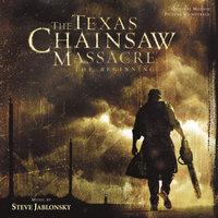 The Texas Chainsaw Massacre: The Beginning — Steve Jablonsky