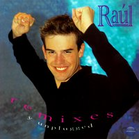 Remixes y Unplugged — Raul