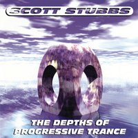 The Depths of Progressive Trance Vol. 1 — Scott Stubbs
