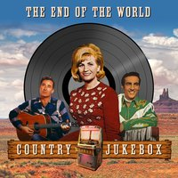 The End of the World - Country Jukebox — сборник
