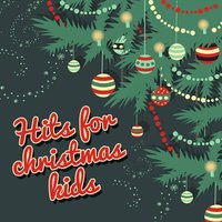 Hits for Christmas Kids — Christmas Kids