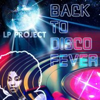 Back to Disco Fever — LP Project