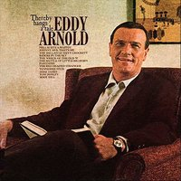 Thereby Hangs a Tale — Eddy Arnold