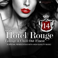 Hotel Rouge, Vol. 14 - Lounge and Chill out Finest — сборник