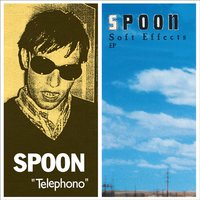 Telephono / Soft Effects — Spoon