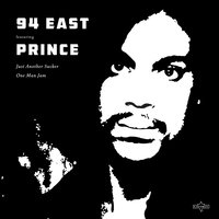 Just Another Sucker — 94 East feat. Prince