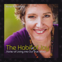 The Habit of Joy — Anne Rutherford