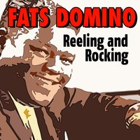 Reeling and Rocking — Fats Domino