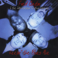 Keepin' the Blues Alive — Fred Clayton & the International Rhythm Connexion
