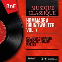 Hommage à Bruno Walter, vol. 7 — Columbia Symphony Orchestra, Bruno Walter, Людвиг ван Бетховен