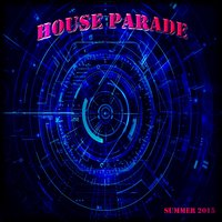 House Parade Summer 2015 — сборник