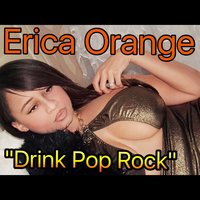 Drink Pop Rock — Erica Orange