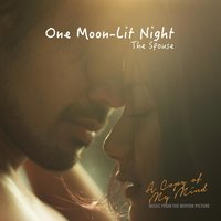 "One Moon-Lit Night (From ""A Copy of My Mind"") — The Spouse"