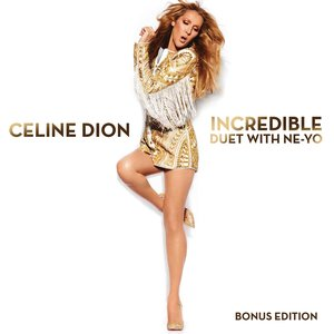 Celine Dion, Ne-Yo - Incredible