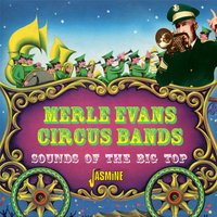 Sounds of the Big Top — Merle Evans Circus Bands