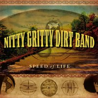 Speed Of Life — Nitty Gritty Dirt Band