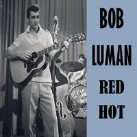 Red Hot — Bob Luman