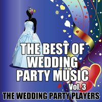The Best of Wedding Party Music Vol. 3 — The Wedding Party Players