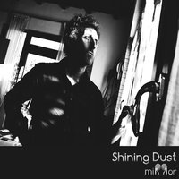 Mirror — Shining Dust