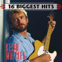 16 Biggest Hits — Keith Whitley