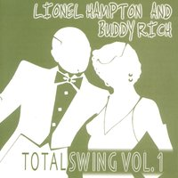 Total Swing Vol. 1 — Lionel Hampton and Buddy Rich