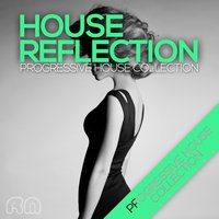 House Reflection - Progressive House Collection — сборник