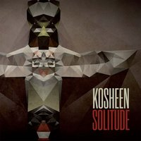 Solitude — Kosheen