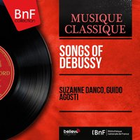 Songs of Debussy — Suzanne Danco, Guido Agosti, Клод Дебюсси