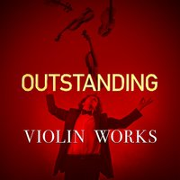 Outstanding Violin Works — сборник