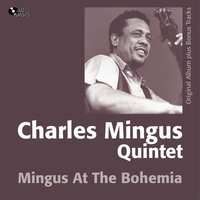 Mingus At the Bohemia — Charles Mingus