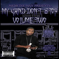 My Grind Don't Stop, Vol. Two — Medicine Man