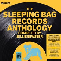 Sources - The Sleeping Bag Anthology Compiled by Bill Brewster — Bill Brewster