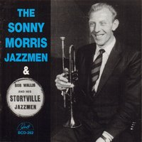 The Sonny Morris Jazzmen & Bob Wallis and His Storyville Jazzmen — Bob Wallis and His Storyville Jazzmen, Sonny Morris Jazzmen, Bob Wallis and His Storyville men, Sonny Morris Jazzmen