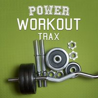 Power Workout Trax — Running Trax, Ultimate Fitness Playlist Power Workout Trax, Running Music Workout, Running Music Workout|Running Trax|Ultimate Fitness Playlist Power Workout Trax