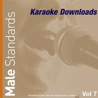 Karaoke Downloads - Male Standards Vol.7 — Karaoke