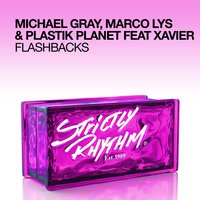 Flashbacks — Michael Gray, Marco Lys & Plastik Planet feat. Xavier, Marco Lys & Michael Gray & Plastik Planet