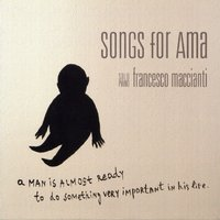 Songs For Ama — Francesco Maccianti
