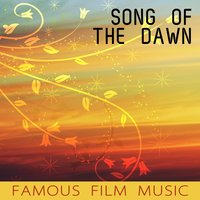 Song of the Dawn: Famous Film Music — сборник